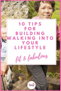 10 Tips for Builidng Walking Into Your Lifestyle